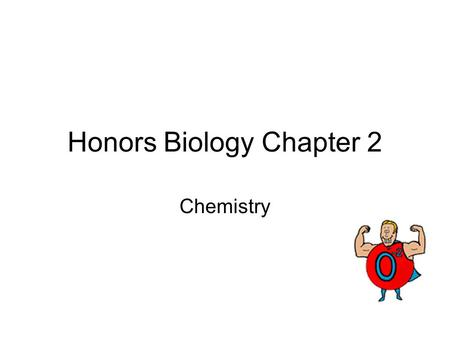 Honors Biology Chapter 2 Chemistry. DRY ERASE ATOM ATTITUDE Everyone gets a dry erase board, dry erase pen, and tissue for erasing. The teacher will ask.