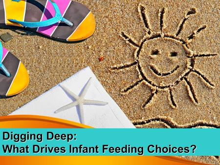 Digging Deep: What Drives Infant Feeding Choices?.