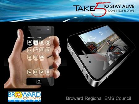 + Broward Regional EMS Council. Each day, more than 15 people are killed and more than 1,200 are injured in crashes involving distracted driving. National.