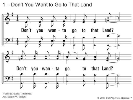 1 – Don't You Want to Go to That Land