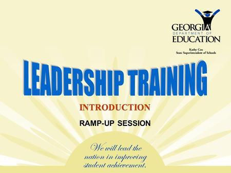 INTRODUCTION RAMP-UP SESSION. NEW DIRECTIONS FOR LEADER QUALITY  Gone Regional  Include APs in Learning Sessions  Develop Real Partnerships with RESAs.