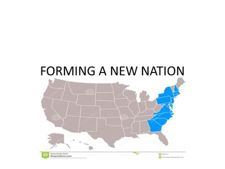 FORMING A NEW NATION.