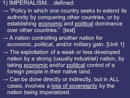 1) IMPERIALISM… defined: