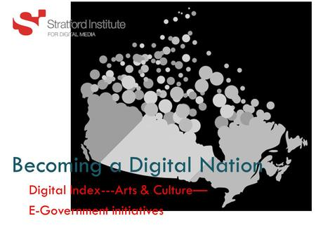 Becoming a Digital Nation Digital Index---Arts & Culture— E-Government initiatives.