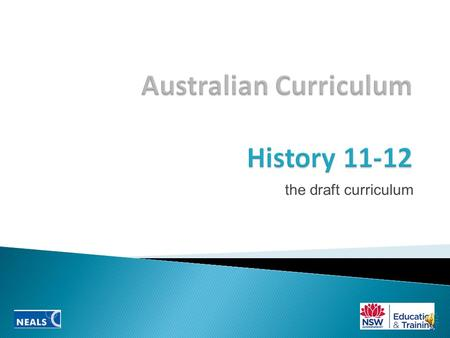the draft curriculum The Australian Curriculum for Years 11 and 12 will include history courses in: Ancient history and Modern history.