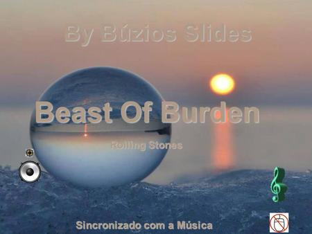 By Búzios Slides Sincronizado com a Música Beast Of Burden Rolling Stones.