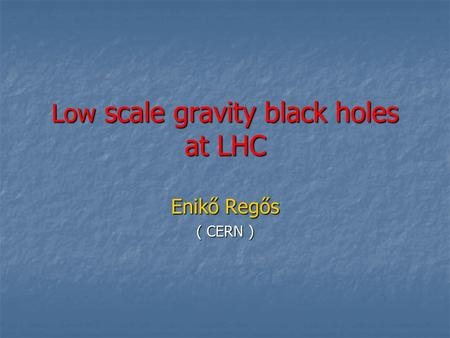Low scale gravity black holes at LHC