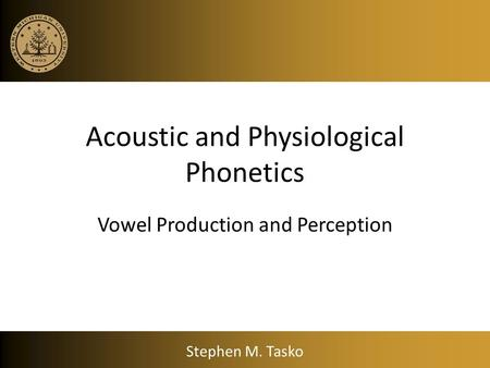 Acoustic and Physiological Phonetics