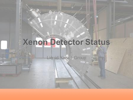 Xenon Detector Status Liquid Xenon Group. 1 Outline Cryostat construction –Honeycomb panel test at Pisa –Assembly –Cryogenic test at SIMIC –Leak test.