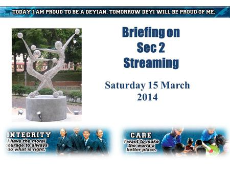 Briefing on Sec 2 Streaming Saturday 15 March 2014.