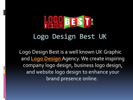 Logo Design Best UK Logo Design Best is a well known UK Graphic and Logo Design Agency. We create inspiring company logo design, business logo design,