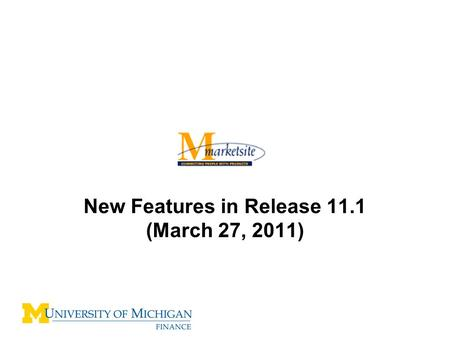 New Features in Release 11.1 (March 27, 2011). Release 11.1 New Features –Page Specific Training Content –Improved Address Selection Functionality 2.
