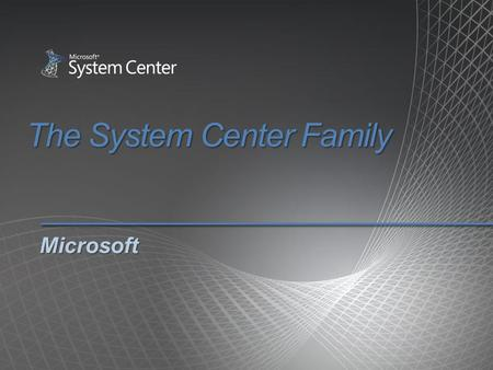 The System Center Family Microsoft. Mobile Device Manager 2008.