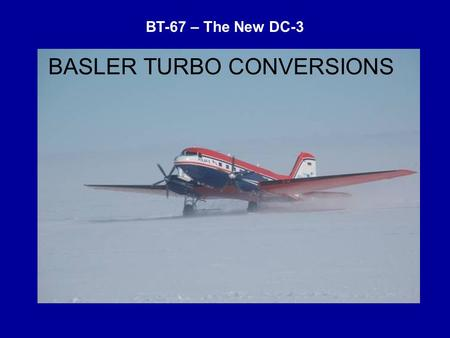 BT-67 – The New DC-3 BASLER TURBO CONVERSIONS. CLOUD SEEDING IN THAILAND.