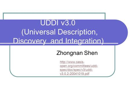 UDDI v3.0 (Universal Description, Discovery and Integration)
