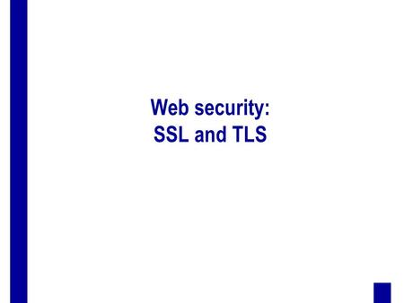 Web security: SSL and TLS