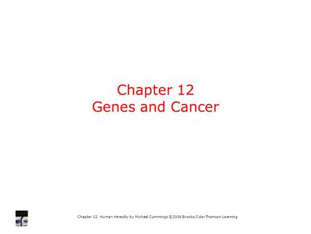 Chapter 12 Genes and Cancer