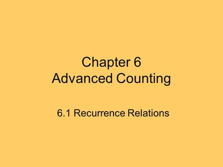 Chapter 6 Advanced Counting 6.1 Recurrence Relations.
