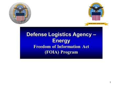 1 Defense Logistics Agency – Energy Freedom of Information Act (FOIA) Program.