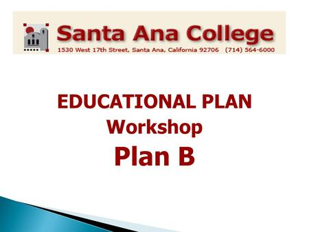 EDUCATIONAL PLAN Workshop Plan B.