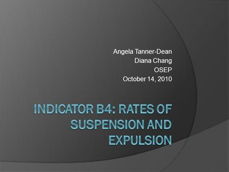 Angela Tanner-Dean Diana Chang OSEP October 14, 2010.