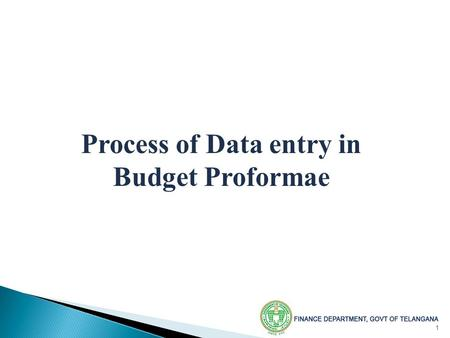 1 Process of Data entry in Budget Proformae. 2 Outline General Instructions Proforma – A:Receipts Proforma – B1:Expenditure Non Plan Proforma – B2:Expenditure.