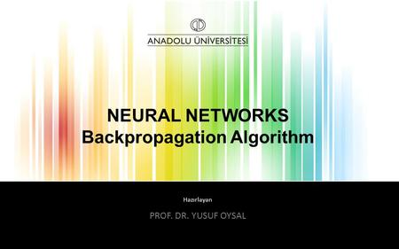 NEURAL NETWORKS Backpropagation Algorithm