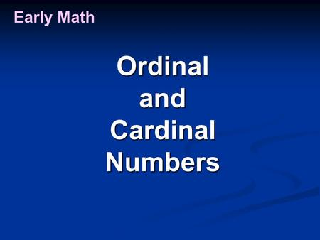 Early Math OrdinalandCardinalNumbers. Ordinal Numbers Early Math Move one.