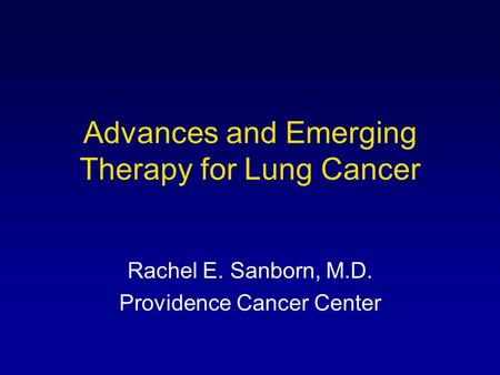 Advances and Emerging Therapy for Lung Cancer