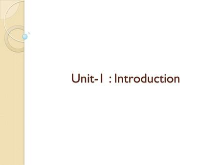Unit-1 : Introduction.
