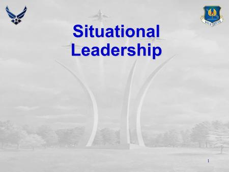 1 Situational Leadership 2 Overview Task and relationship behaviorsTask and relationship behaviors Leadership variablesLeadership variables Situational.