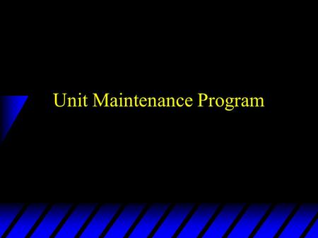 Unit Maintenance Program. Personnel Responsibilities and Interfaces. u Battalion Command/Staff. –provides direction to the units of the battalion –assigns.