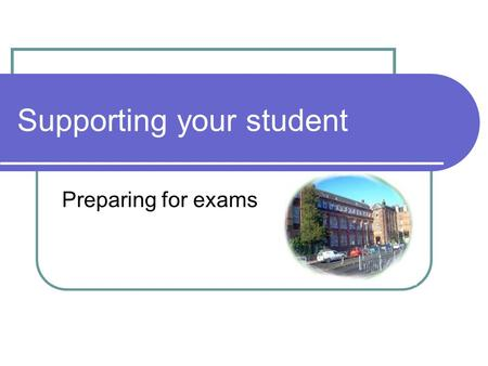 Supporting your student Preparing for exams. Interim report/ Parents' Meeting S4 Parents' Meeting 25 th Oct S5/6 Interim Reports: 26th Oct Try to identify.