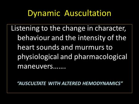 Dynamic Auscultation behaviour and the intensity of the
