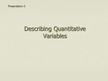 Describing Quantitative Variables