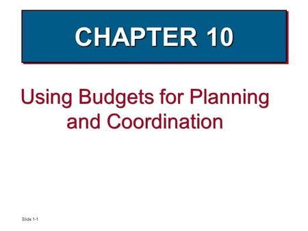 Using Budgets for Planning and Coordination