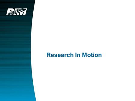 Research In Motion. Agenda About Research In Motion Overview The Wireless Leader Product Portfolio BlackBerry Wireless Solution BlackBerry Connect Licensing.