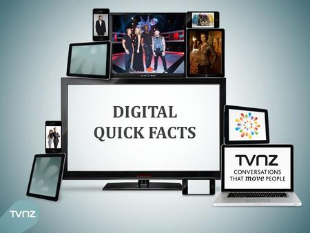 DIGITAL QUICK FACTS. DIGITAL QUICK FACTS $328m was spent in the digital category in 2011 in New Zealand, this is up 28% YOY* The digital category now.