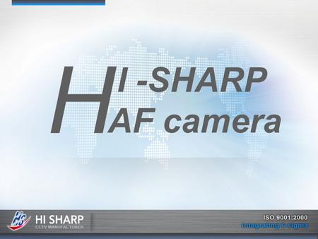 H I -SHARP AF camera. SONY AnalogHITACHI AnalogHITACHI HD DSPEFFIOHitachi Lens (Japan) 22X Optical AF Lens 22X Optical AF Lens 35X Optical AF Lens 12X.