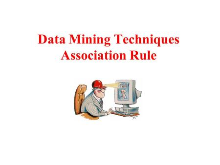 Data Mining Techniques Association Rule