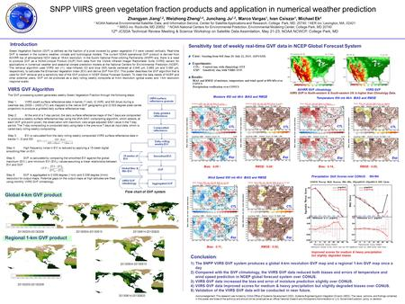 SNPP VIIRS green vegetation fraction products and application in numerical weather prediction Zhangyan Jiang 1,2, Weizhong Zheng 3,4, Junchang Ju 1,2,