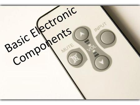 Purpose Learn how to use basic electronic equipment: - ppt