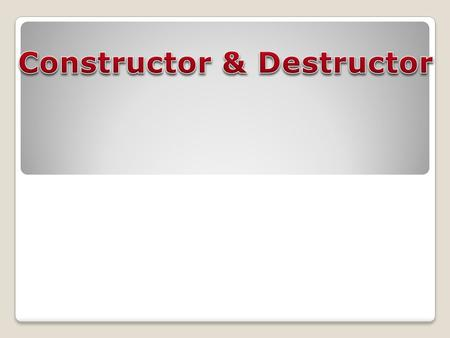 Contents o Introduction o Characteristics of Constructor. o Types of constructor. - Default Constructor - Parameterized Constructor - Copy Constructor.