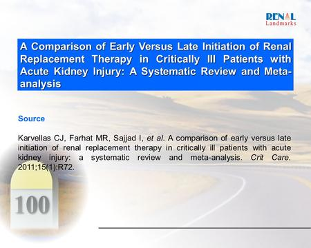 A Comparison of Early Versus Late Initiation of Renal Replacement Therapy in Critically III Patients with Acute Kidney Injury: A Systematic Review and.