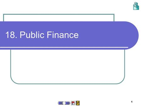 1 18.Public Finance 2 Chapter 18 : main menu 18.1 Sources of revenue of the HKSAR government Concept Explorer 18.1 Theory in Life 18.1 Concept Explorer.