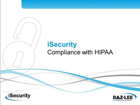 ISecurity Compliance with HIPAA. Part 1 About HIPAA.