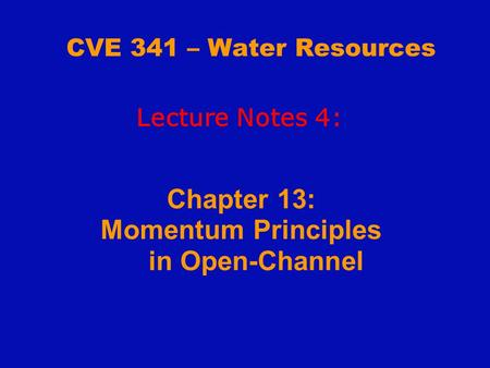Chapter 13: Momentum Principles in Open-Channel