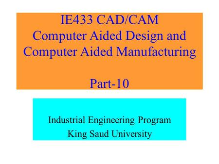 Industrial Engineering Program King Saud University