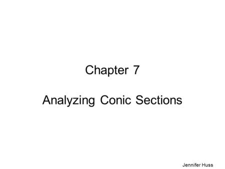Chapter 7 Analyzing Conic Sections