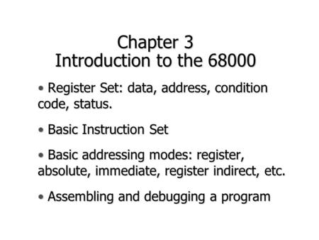 Chapter 3 Introduction to the 68000